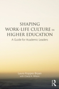 Shaping Work-Life Culture in Higher Educ