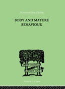 Body and Mature Behaviour