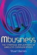 Mbusiness: The Strategic Implications of