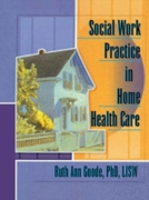 Social Work Practice in Home Health Care