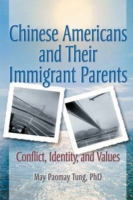Chinese Americans and Their Immigrant Pa