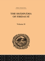 Shahnama of Firdausi: Volume II