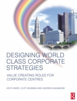 Designing World Class Corporate Strategi