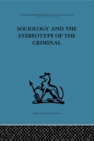 Sociology and the Stereotype of the Crim