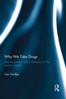 Why We Take Drugs