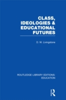 Class, Ideologies and Educational Future