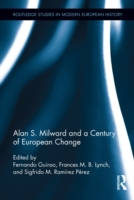 Alan S. Milward and a Century of Europea