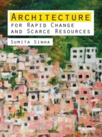 Architecture for Rapid Change and Scarce