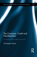 Consumer, Credit and Neoliberalism