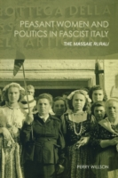 Peasant Women and Politics in Facist Ita