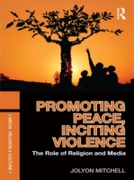 Promoting Peace, Inciting Violence