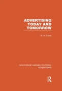 Advertising Today and Tomorrow (RLE Adve
