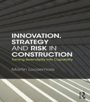 Innovation, Strategy and Risk in Constru