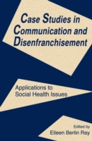 Case Studies in Communication and Disenf