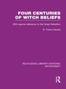 Four Centuries of Witch Beliefs (RLE Wit