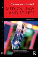 Course Notes: Medical Law and Ethics