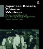 Japanese Bosses, Chinese Workers