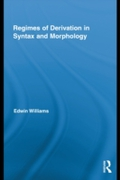 Regimes of Derivation in Syntax and Morp