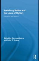 Vanishing Matter and the Laws of  Motion