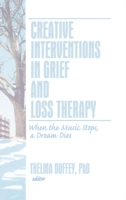 Creative Interventions in Grief and Loss