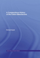 Compendious History of Cotton Manufactur