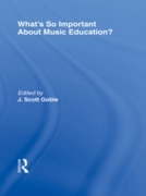 What's So Important About Music Educatio