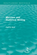 Marxism and Historical Writing (Routledg