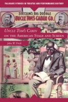 Uncle Tom's Cabin on the American Stage