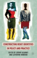 Constructing Risky Identities in Policy