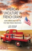 American 'Unculture' in French Drama