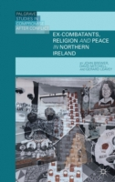 Ex-Combatants, Religion, and Peace in No