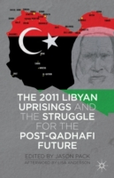2011 Libyan Uprisings and the Struggle f
