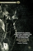Postcolonial African American Re-reading