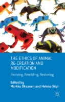 Ethics of Animal Re-creation and Modific