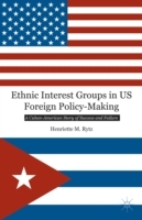 Ethnic Interest Groups in US Foreign Pol