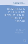 UK Monetary Policy from Devaluation to T