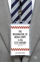 Washington, DC Media Corps in the 21st C