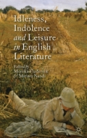 Idleness, Indolence and Leisure in Engli