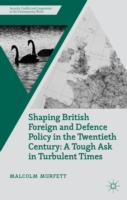 Shaping British Foreign and Defence Poli