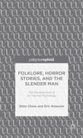 Folklore, Horror Stories, and the Slende