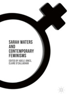 Sarah Waters and Contemporary Feminisms