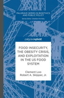 Food Insecurity, the Obesity Crisis, and