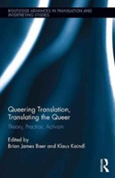 Queering Translation, Translating the Qu