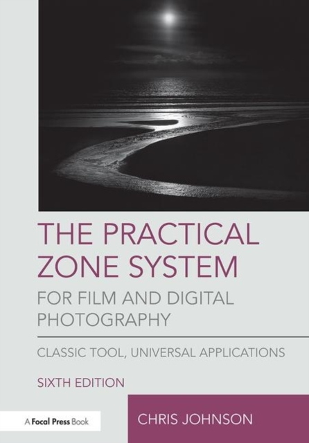 The Practical Zone System for Film and D