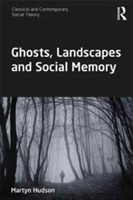 Ghosts, Landscapes and Social Memory
