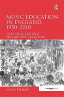 Music Education in England, 1950 2010