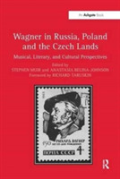 Wagner in Russia, Poland and the Czech L
