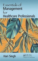 Essentials of Management for Healthcare
