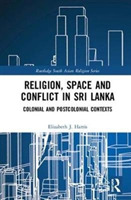 Religion, Space and Conflict in Sri Lank
