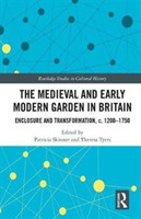 The Medieval and Early Modern Garden in